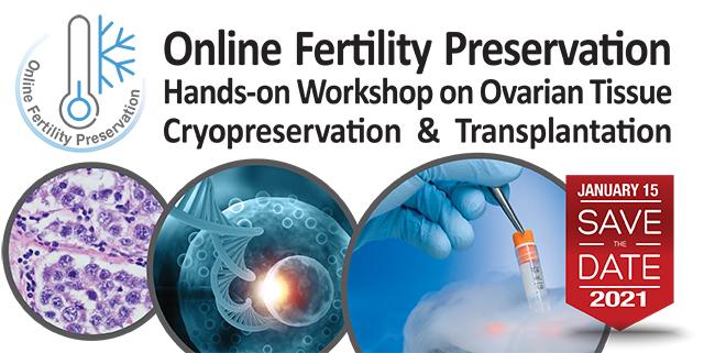 Online Fertility Preservation Hands-on Workshop on Ovarian Tissue Cryopreservation & Transplantation